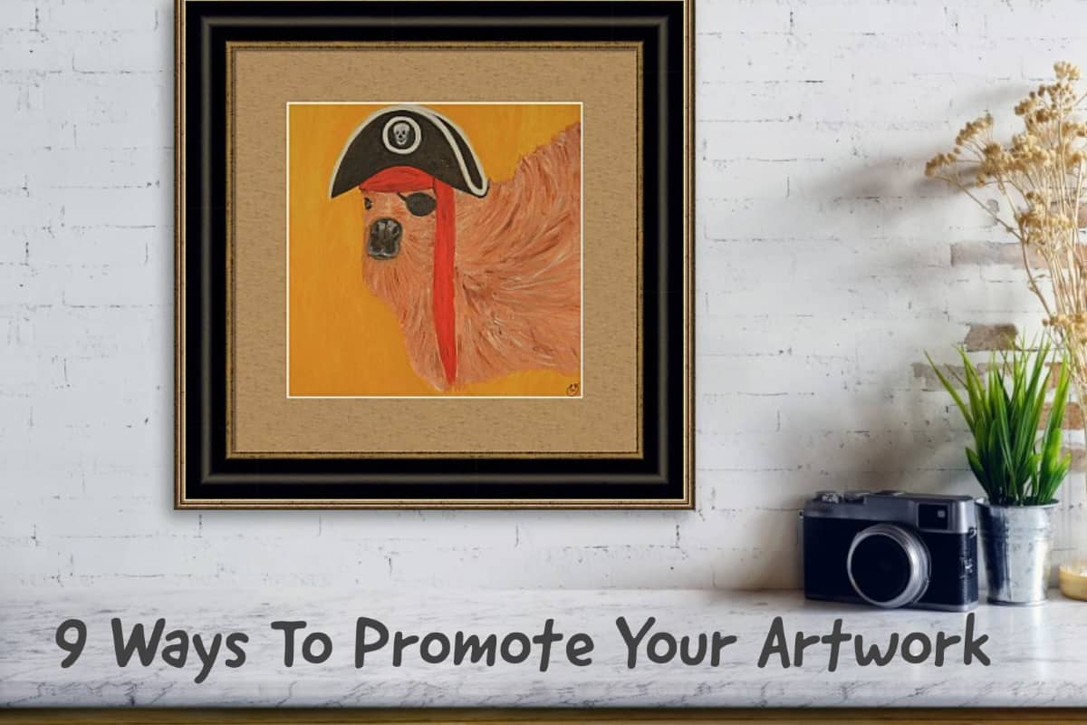 9 Ways To Promote Your Artwork