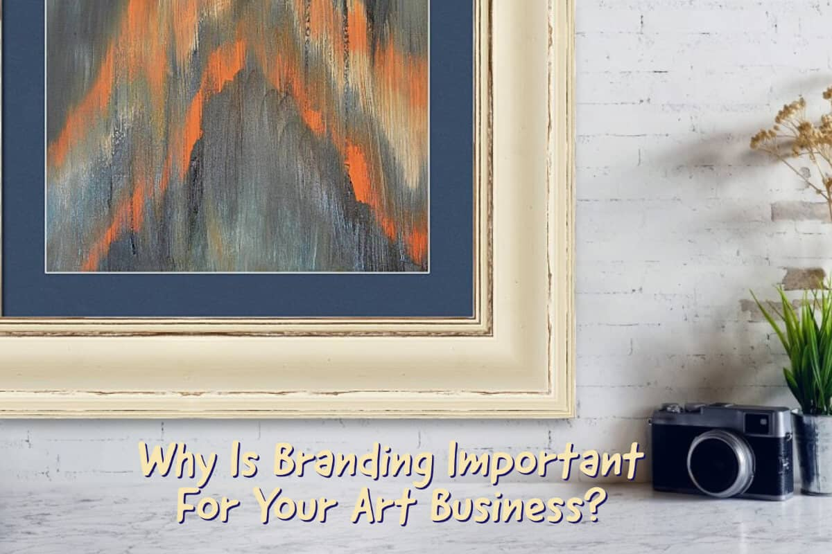Why Is Branding Important For Your Art Business?